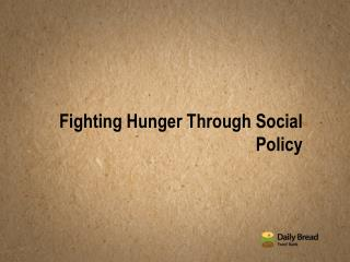 Fighting Hunger Through Social Policy