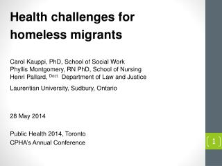 Health challenges for  homeless migrants Carol Kauppi, PhD, School of Social Work