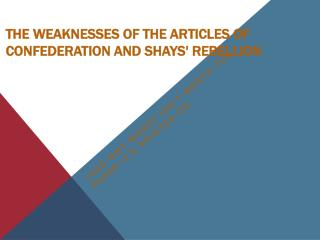 The Weaknesses of the Articles of Confederation and Shays' Rebellion