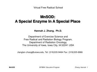 MnSOD:  A Special Enzyme In A Special Place