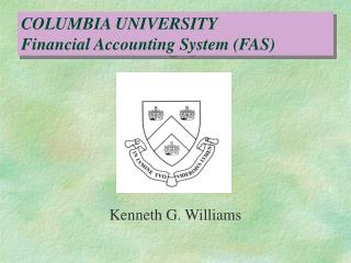 COLUMBIA UNIVERSITY Financial Accounting System (FAS)