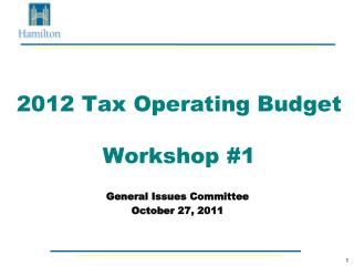 2012 Tax Operating Budget Workshop #1