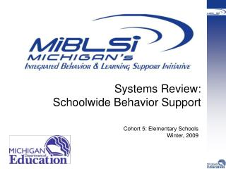 Systems Review:  Schoolwide Behavior Support