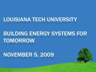 Louisiana tech university building energy systems for tomorrow November 5, 2009