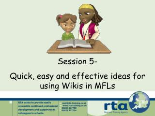 Session 5-  Quick, easy and effective ideas for using Wikis in MFLs