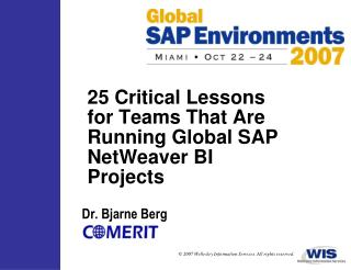 25 Critical Lessons for Teams That Are Running Global SAP NetWeaver BI Projects