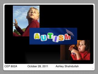 CEP 802A              October 28, 2011          Ashley Shahidullah