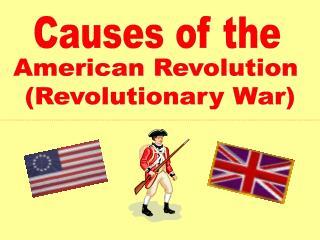 American Revolution  (Revolutionary War)