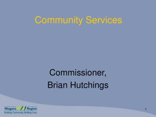 Commissioner, Brian Hutchings