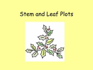 Stem and Leaf Plots