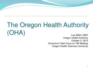 The Oregon Health Authority (OHA)