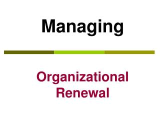 Managing  Organizational Renewal