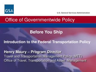 Henry Maury   Program Director Travel and Transportation Management Policy MTT  Office of Travel, Transportation and Ass
