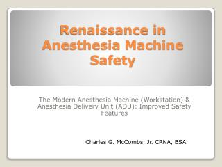 Renaissance in Anesthesia Machine Safety