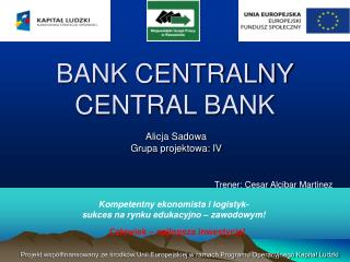 BANK CENTRALNY CENTRAL BANK