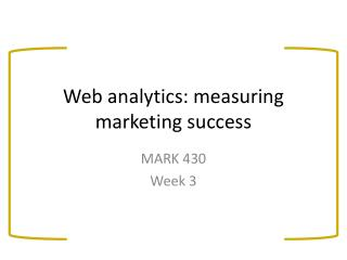 Web analytics: measuring marketing success