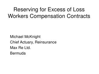 Reserving for Excess of Loss Workers Compensation Contracts