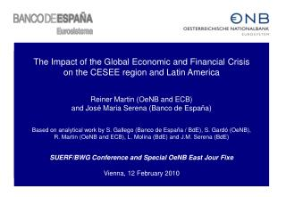 The Impact of the Global Economic and Financial Crisis on the CESEE region and Latin America