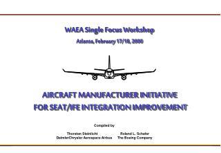 AIR CRAFT MANUFACTURER  INITIATIVE  FOR SEAT/IFE INTEGRATION  IMPROVEMENT