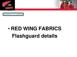 RED WING FABRICS Flashguard  details