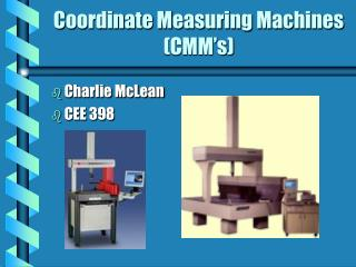 Coordinate Measuring Machines (CMM's)