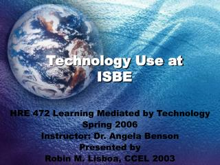 Technology Use at ISBE