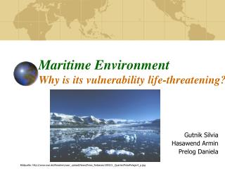 Maritime Environment  Why is its vulnerability life-threatening?