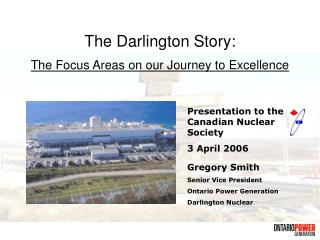 The Darlington Story: The Focus Areas on our Journey to Excellence