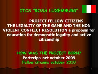 "ITCS ""ROSA LUXEMBURG""              PROJECT FELLOW CITIZENS"