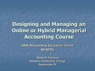 Designing and Managing an Online or Hybrid Managerial Accounting Course
