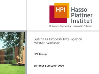 Business Process Intelligence  Master Seminar
