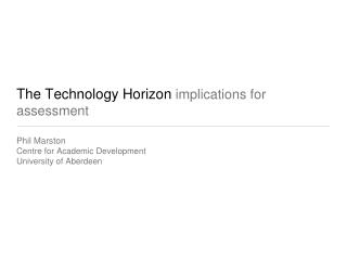 The Technology Horizon  implications for assessment