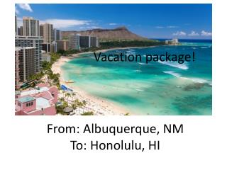 Vacation package!