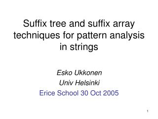 Suffix tree and suffix array techniques for pattern analysis in strings