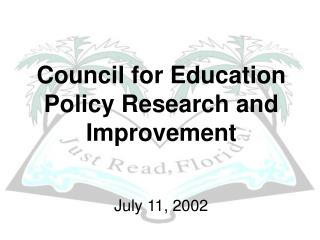 Council for Education Policy Research and  Improvement July 11, 2002