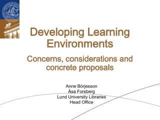 Developing Learning Environments Concerns, considerations and concrete proposals