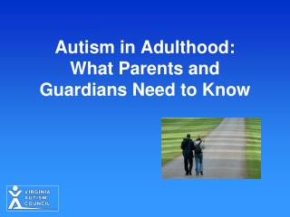 Autism in Adulthood:  What Parents and Guardians Need to Know