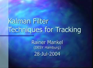 Kalman Filter Techniques for Tracking