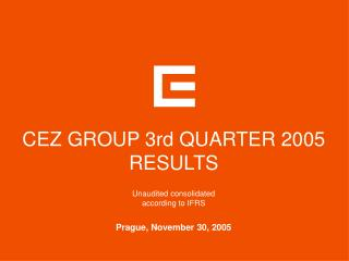 CEZ GROUP 3rd QUARTER 2005 RESULTS