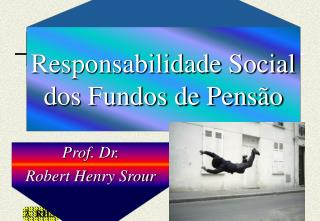 Prof. Dr.  Robert Henry Srour