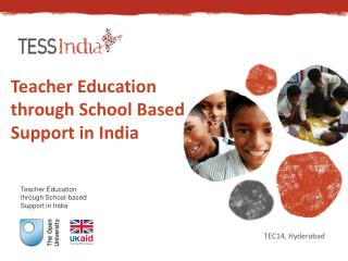 Teacher Education through School Based Support in India