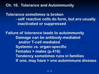 Ch. 16.  Tolerance and Autoimmunity Tolerance sometimes is broken