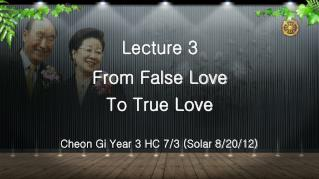 Lecture 3 From False Love To True Love