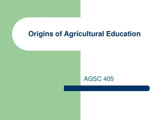 Origins of Agricultural Education