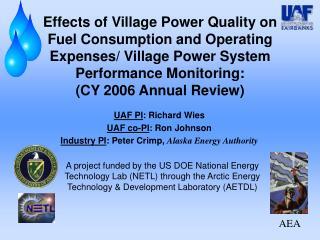 UAF PI : Richard Wies UAF co-PI : Ron Johnson Industry PI : Peter Crimp, Alaska Energy Authority
