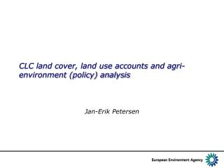 CLC land cover, land use accounts and agri-environment (policy) analysis
