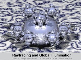 Raytracing and Global Illumination