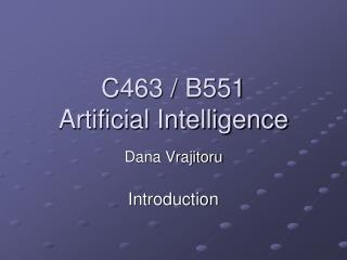 C463 / B551 Artificial Intelligence