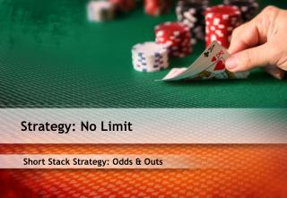 Short Stack Strategy: Odds & Outs