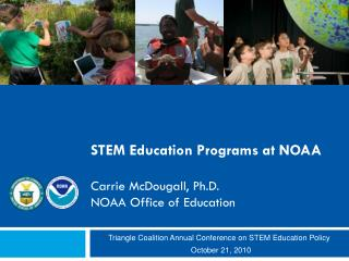 STEM Education Programs at NOAA Carrie McDougall, Ph.D. NOAA Office of Education